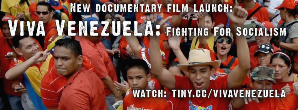 Must Watch: Documentary Viva Venezuela — Fighting for Socialism