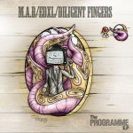 Review: M.A.B (@MABnoxshuz), EdXl & Diligent Fingers (@DiligentFingers) 'The Programme EP'