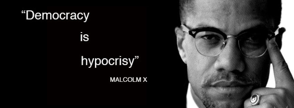 Knowledge Session: Democracy is Hypocrisy By Malcolm X