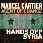 Hands Off Syria Pt3 By Marcel Cartier (@CartierMarcel)