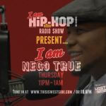 nego true i am hip hop magazine