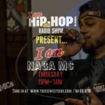 Guest: @Naga_MC - I Am Hip-Hop Radio Show