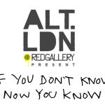 @AlternativeLdn Presents: If You Don't Know, Now You Know
