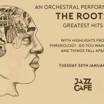 EVENT | An Orchestral Performance of The Roots' Greatest Hits @TheJazzCafe