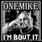 "OneMike Releases New Video For Latest Single ""I'm Bout It"" @OneMike54"