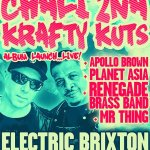 EVENT: CHALI 2NA & KRAFTY KUTS, APOLLO BROWN FEAT PLANET ASIA, RENEGADE BRASS BAND, MR THING LIVE AT @ELECTRICBRIXTON MAY 11TH