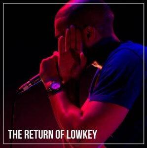 RETURN OF LOWKEY
