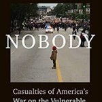 BOOK REVIEW |MARC LAMONT HILL 'NOBODY' - CASUALTIES OF AMERICA'S WAR ON THE VULNERABLE, FROM FERGUSON TO FLINT AND BEYOND