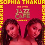 EVENT   SPOKEN WORD SENSATION SOPHIA THAKUR LIVE AT THE JAZZ CAFE 7TH NOVEMBER