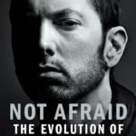 NOT AFRAID: THE EVOLUTION OF EMINEM FROM BESTSELLING AUTHOR ANTHONY BOZZA