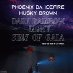 REVIEW   PHOENIX DA ICE FIRE AND HUSKY BROWN: DARK RAINBOW LIGHT/SINS OF GAIA