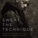 BOOK REVIEW | SWEAT THE TECHNIQUE – REVELATIONS ON CREATIVITY FROM THE LYRICAL GENIUS BY RAKIM