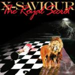 "REVIEW   X-SAVIOUR'S DEBUT ALBUM ""THE ROYAL SECRET"""