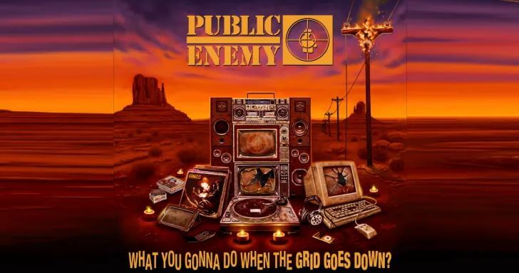 REVIEW | EMOTIONS FUEL PUBLIC ENEMY'S TANK, WITH YEARS OF BUILT UP ANGER WITH NEW RELEASE 'WHAT YOU GONNA DO WHEN THE GRID GOES DOWN?'