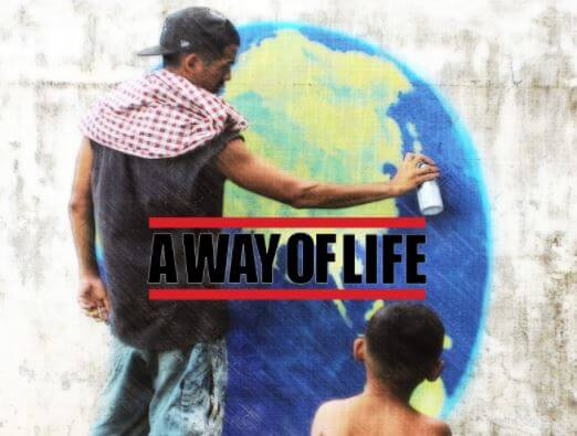 REVIEW | A WAY OF LIFE – A GLOBAL HIP-HOP FILM