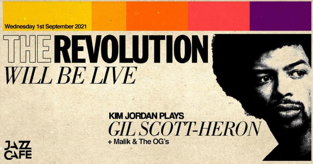 EVENT | A TRIBUTE TO GIL SCOTT-HERON 'THE REVOLUTION WILL BE LIVE' AT THE JAZZ CAFE, LONDON