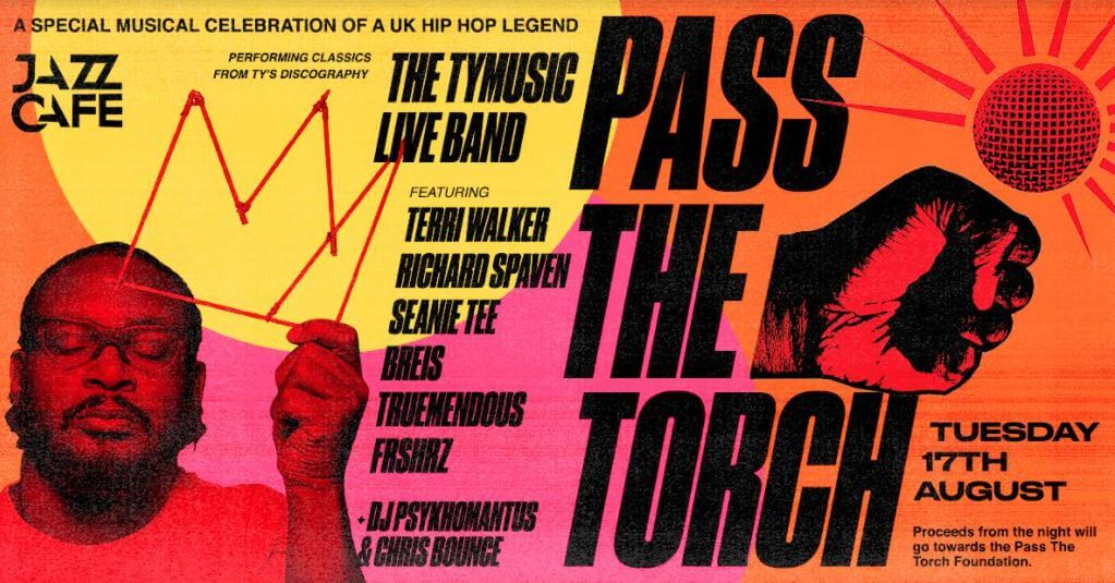 EVENT | PASS THE TORCH FOR TY LIVE AT THE JAZZ CAFE ON 17TH AUGUST 2021